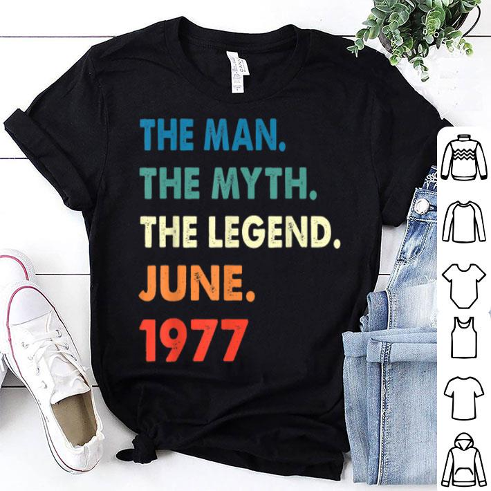 42nd Birthday The Man Myth Legend June 1977 shirt