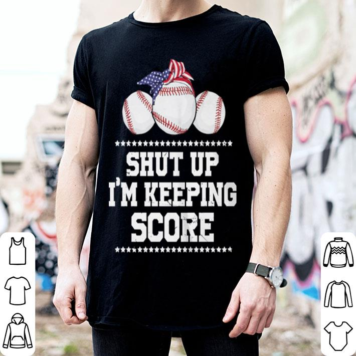 American flag shut up i'm keeping score baseball shirt