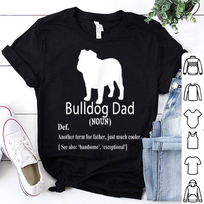 Bulldog Dad Definition For Father Day shirt