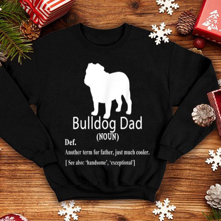 Bulldog Dad Definition For Father Day shirt