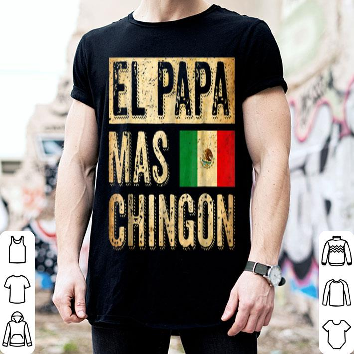 El Papa Mas Chingon shirt