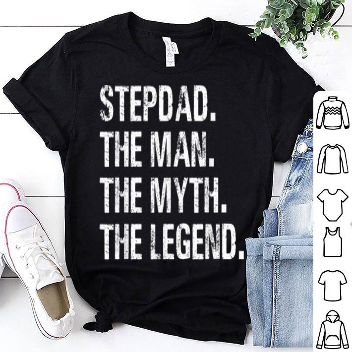 Father Day stepdad The Man The Myth The Legend shirt