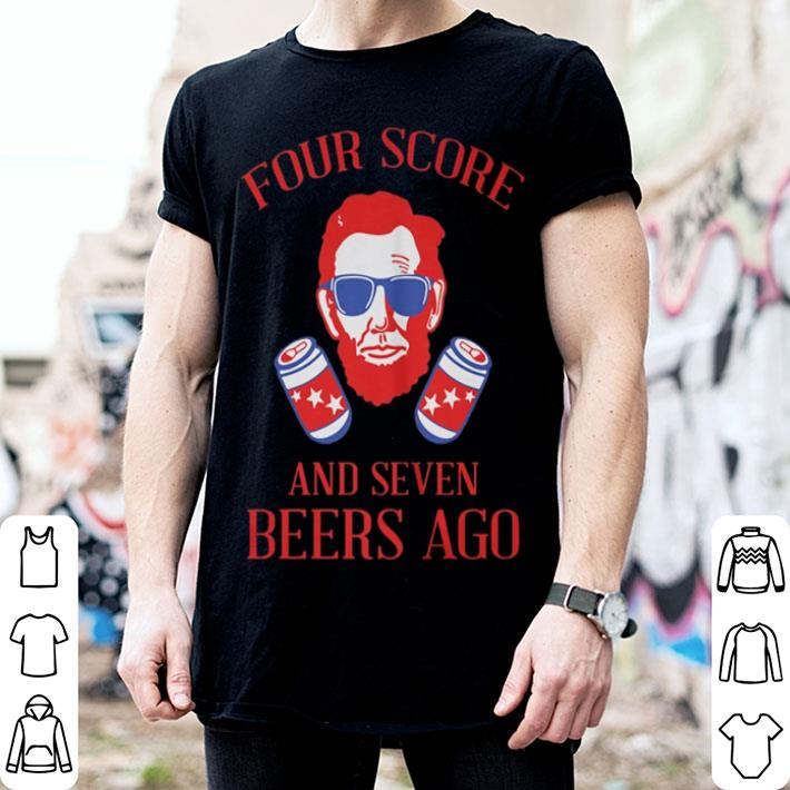 Four score and seven beers ago Abraham Lincoln shirt