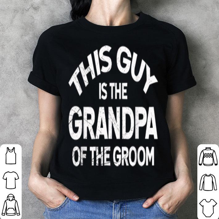 Grandpa Of The Groom Fathers Day shirt