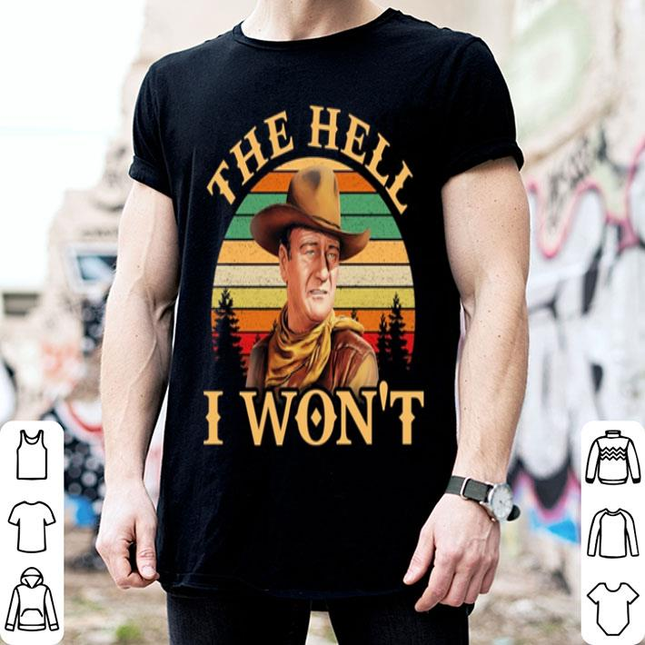 John Wayne the hell i won't vintage sunset shirt