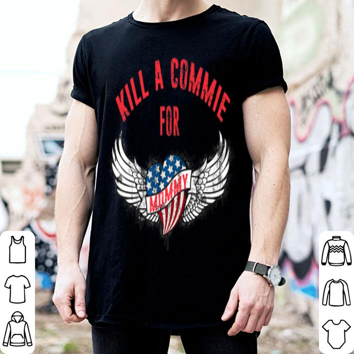 Kill a Commie for Mommy Cold War Tattoo Anti Communism USA shirt