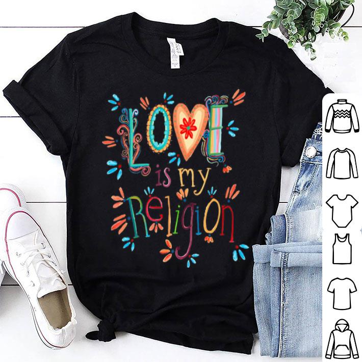 Love is my religion colorful shirt