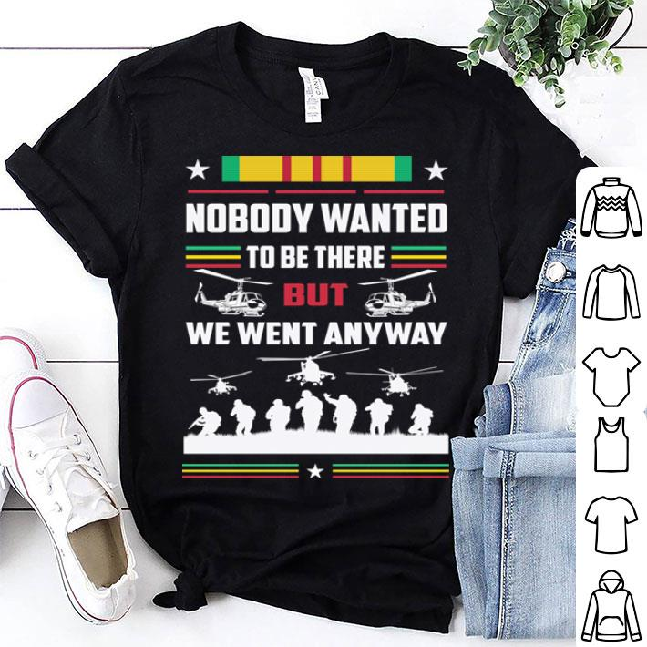 Nobody wanted to be there but we went anyway shirt