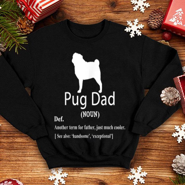Pug Dad Definition For Father Or Dad shirt