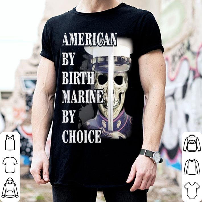 Skull American by birth Marine by choice shirt