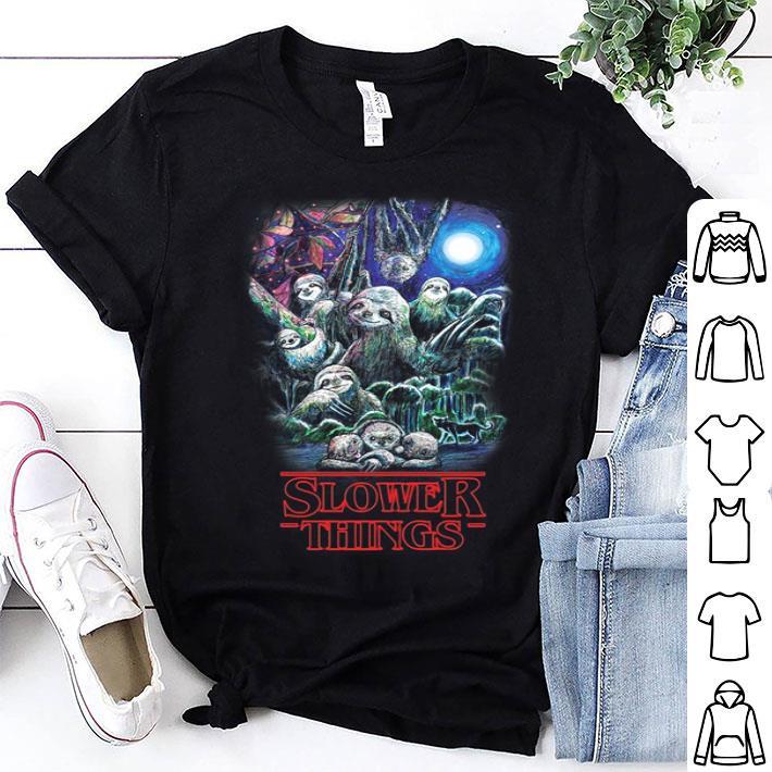 Sloth Slower Things Stranger Things Season 3 shirt