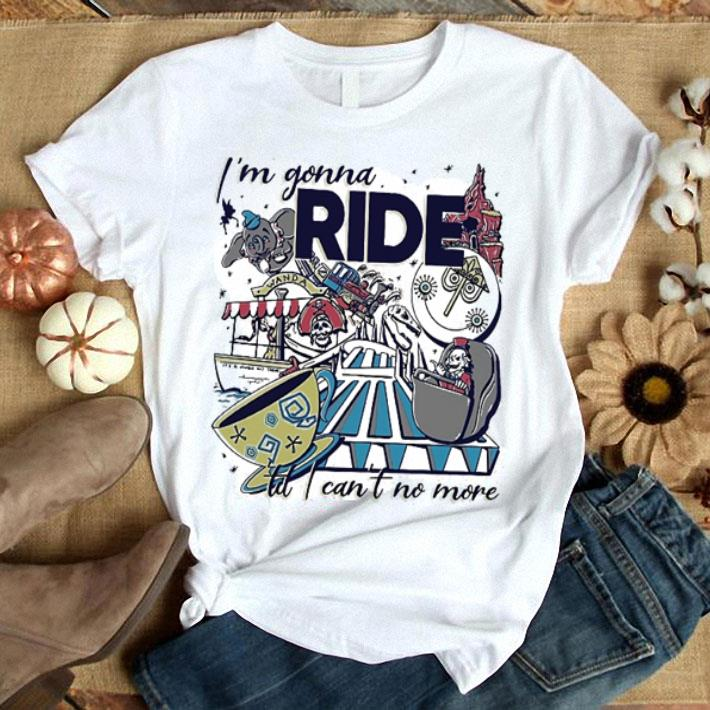Theme Park Rider I'm gonna ride til i can't no more shirt