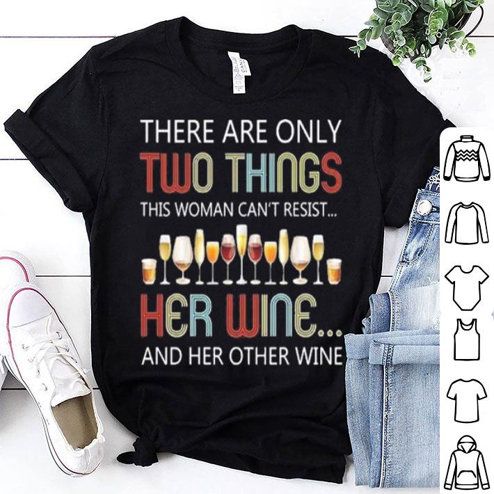 There are only two things her wine shirt