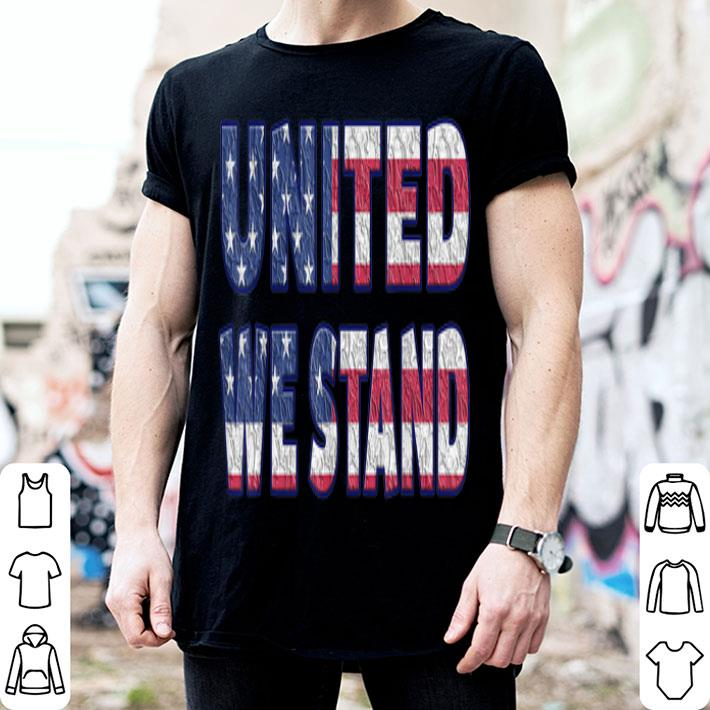 United We Stand 4th Of July Independence Day shirt