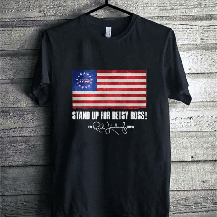 1776 Stand up for Betsy Ross The Rush Limbaugh Show shirt