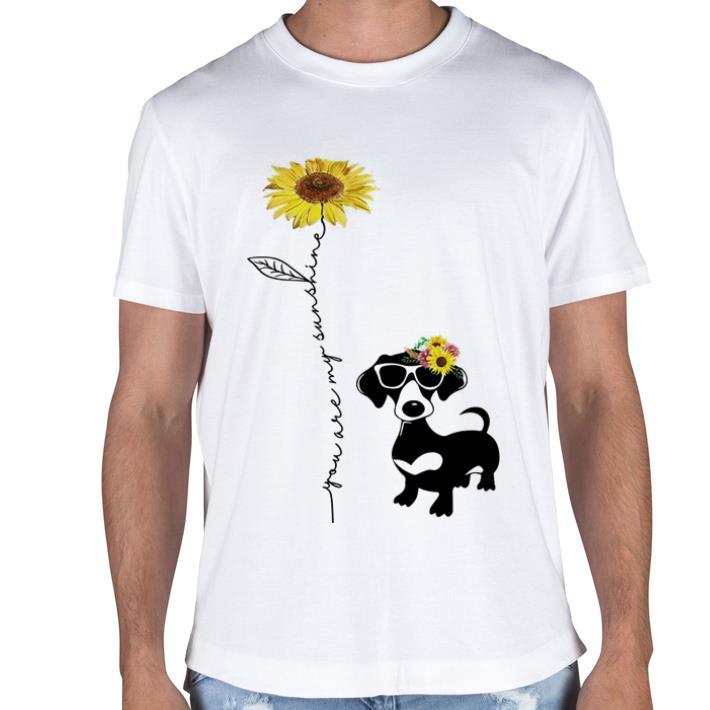 Dachshund You are my sunshine shirt