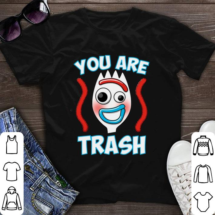 Forky You are trash Toy story 4 shirt sweater