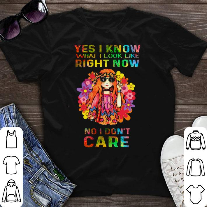 Hippie girl yes i know what i look like right now no i don't care Hippie shirt