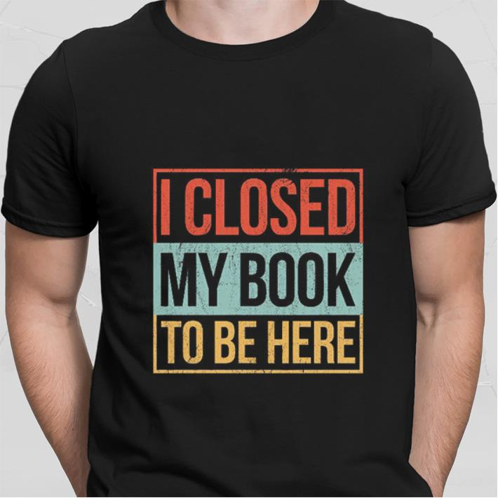 I closed my book to be here vintage shirt sweater