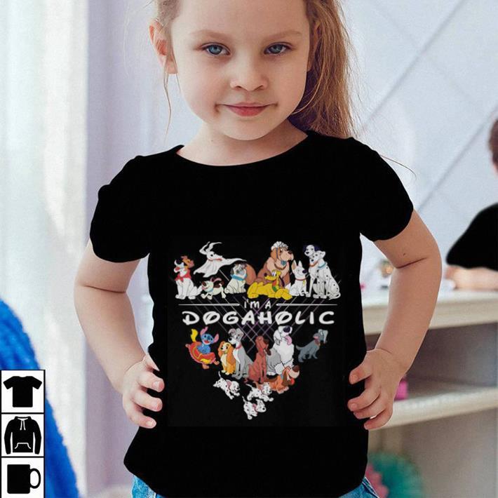 I'm a Dogaholic Disney Funny Dog lover shirt