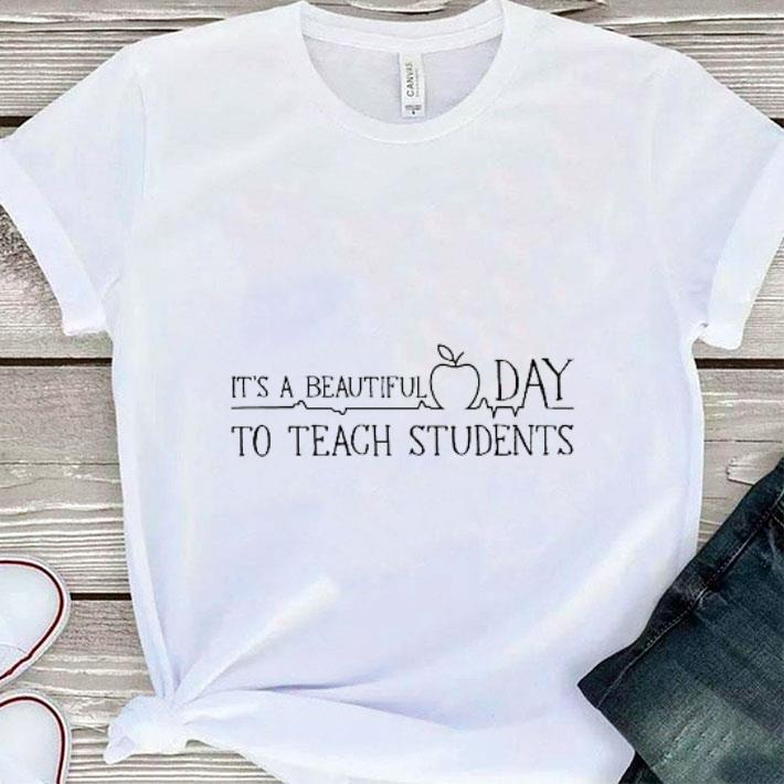 It's a beautiful day to teach students teacher day shirt
