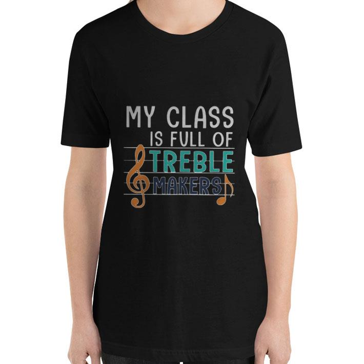 My Class is full of Treble Makers Music Note musicproduce shirt 3