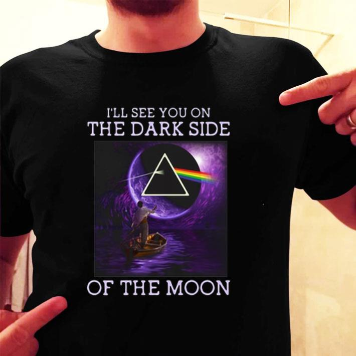 Pink Floyd I'll see you on the dark side of the moon shirt
