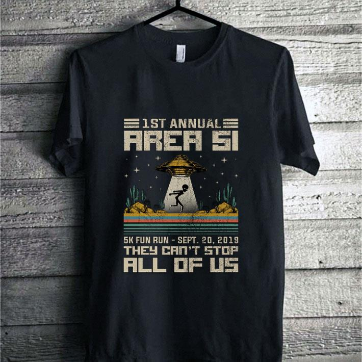 UFO 1st annual Area 51 5k fun run sept they can't stop all of us shirt