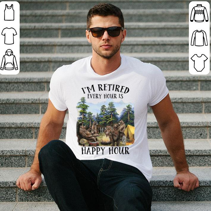 Camping bears I'm retired every hour is happy hour shirt