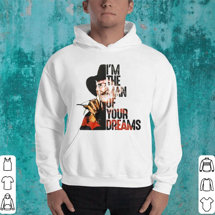 Freddy Krueger i'm the man of your dreams shirt