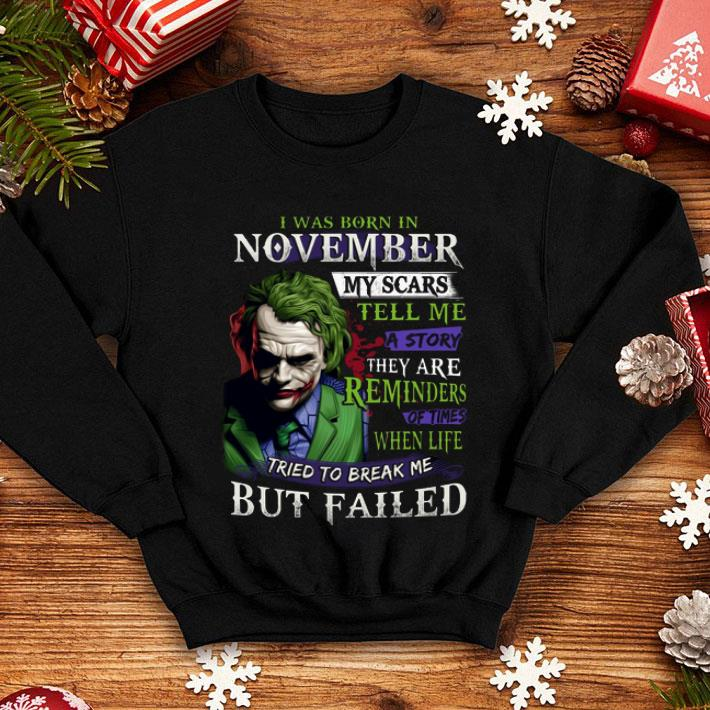 Joker I was born in november my scars tell me a story they are shirt