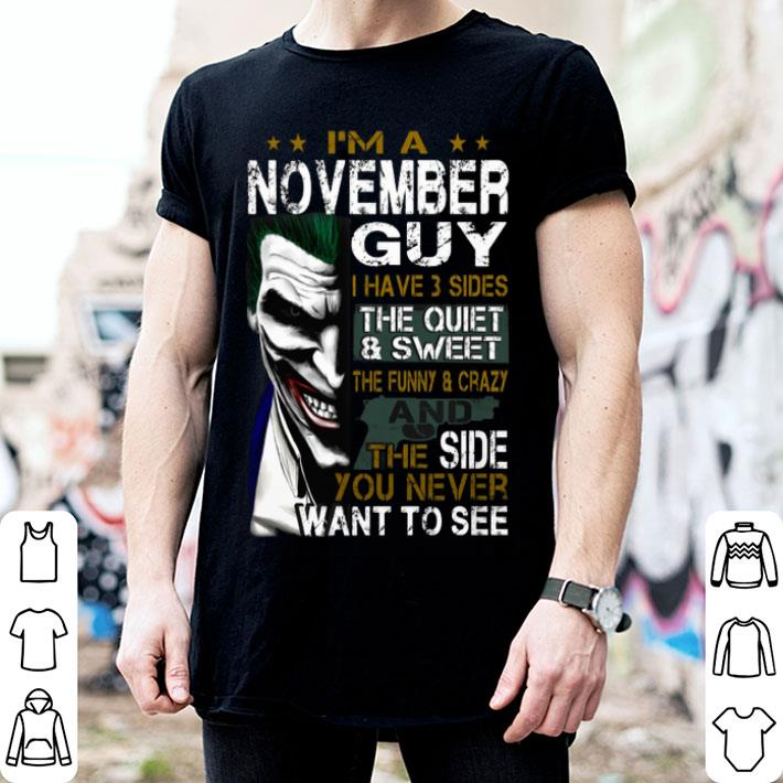 Joker i'm a november guy i have 3 sides the quiet & sweet shirt