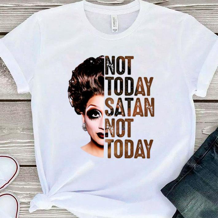 Not today satan not today Bianca Del Rio shirt