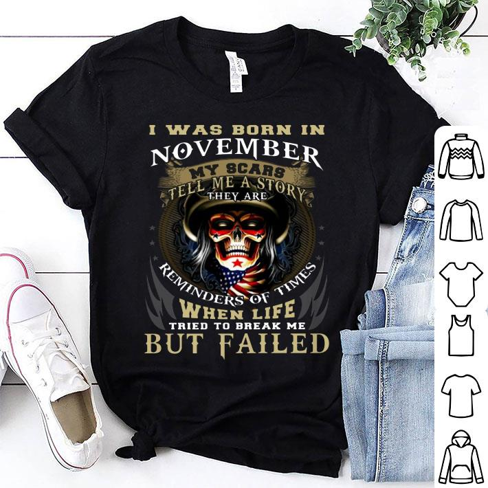 Skull i was born in november my scars tell me a story they are shirt