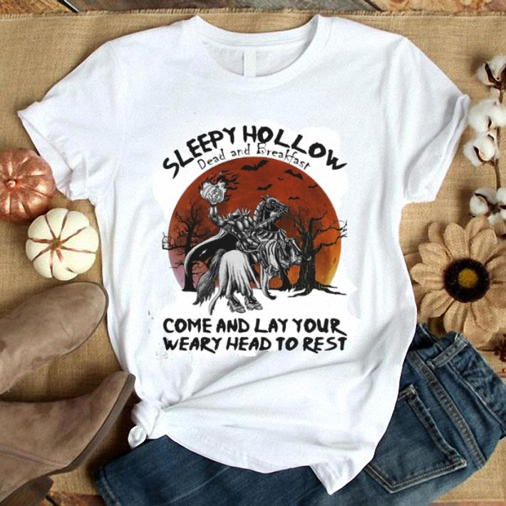 Sleepy Hollow Dead And Breakfast Come And Lay your Weary Head shirt
