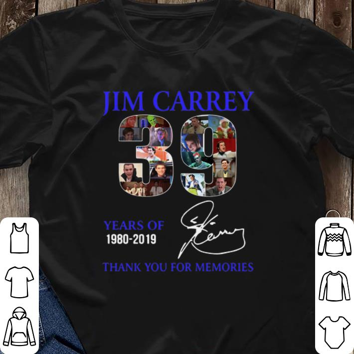 Thank you for the memories 39 Years Of Jim Carrey 1980-2019 shirt