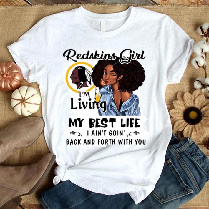 Washington Redskins girl i'm living my best life i ain't goin' shirt