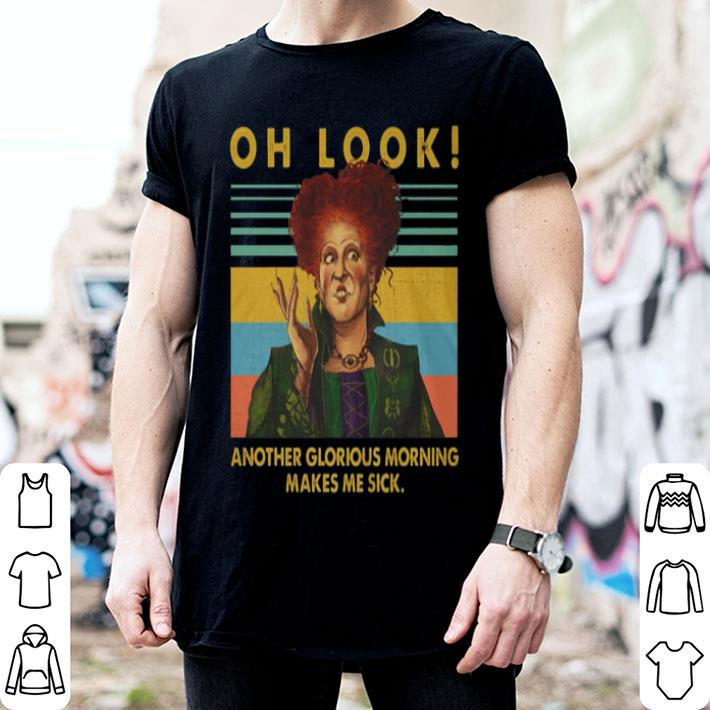 Winifred Sanderson oh look another glorious morning make me sick shirt