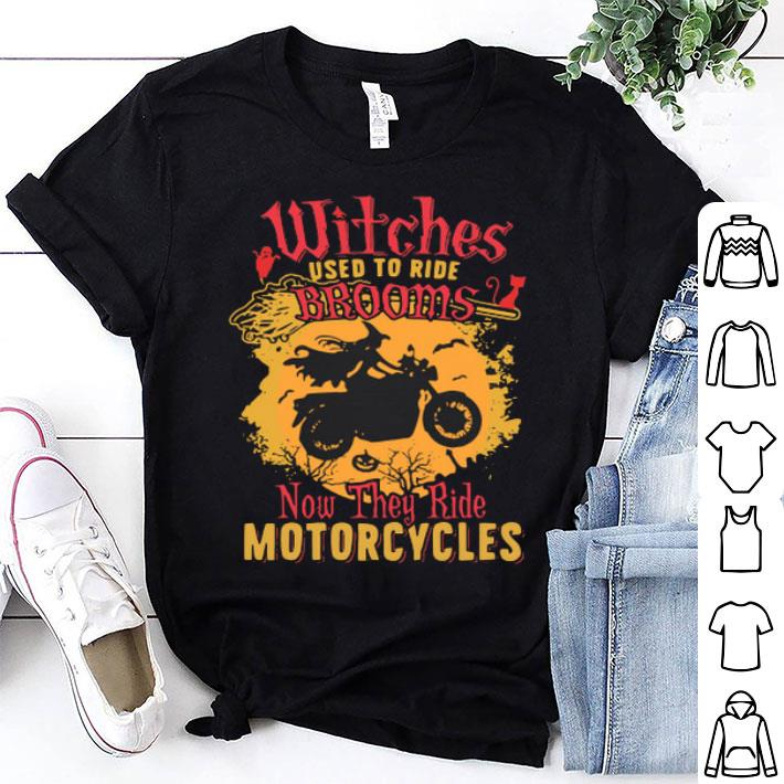 Witches used to ride brooms now they ride motorcycles halloween shirt