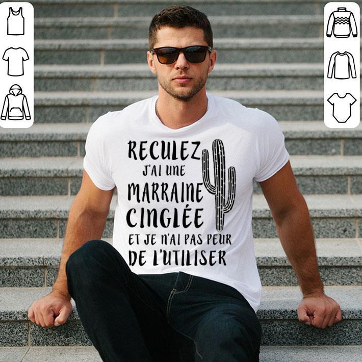 Cactus reculez j'ai une marraine cinglee et je n'ai pas peur shirt