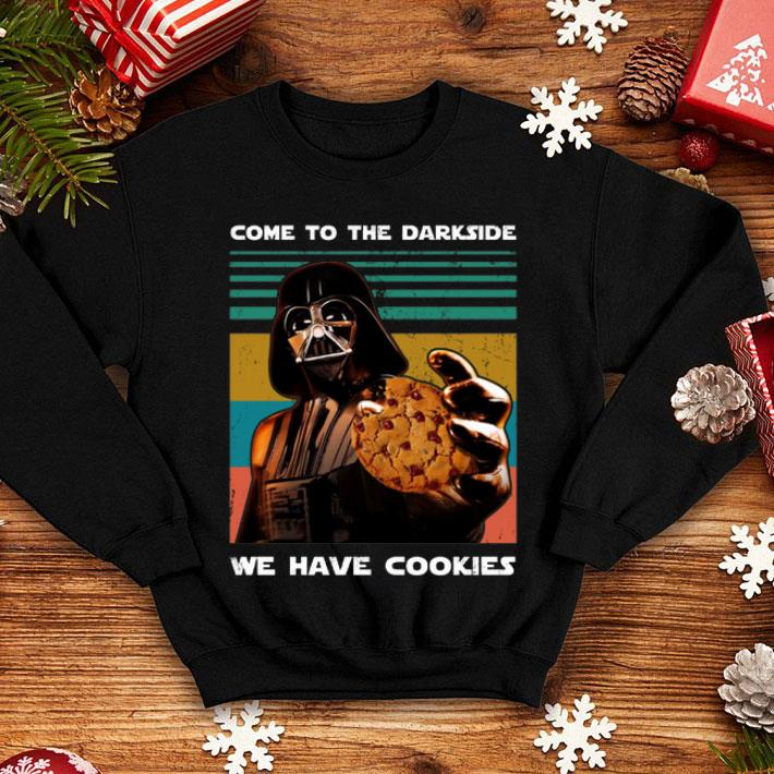 Darth Vader come to the darkside we have cookies vintage shirt