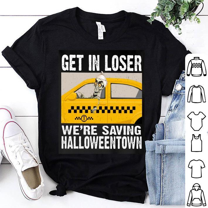Jeff Dunham get in loser we're saving halloweentown shirt