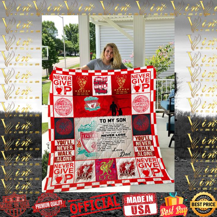 Liverpool never give up to my son never lose love dad quilt blanket