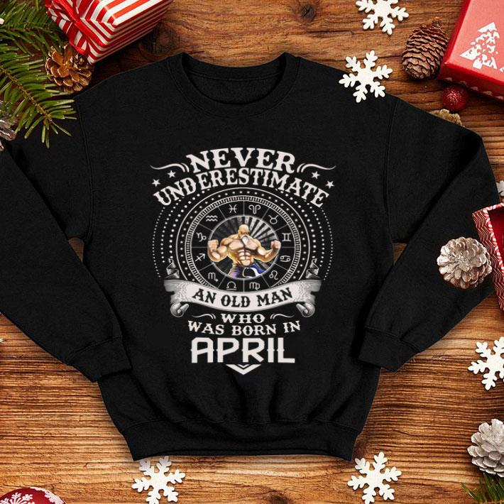 Master Roshi Never underestimate an old man who born in april shirt