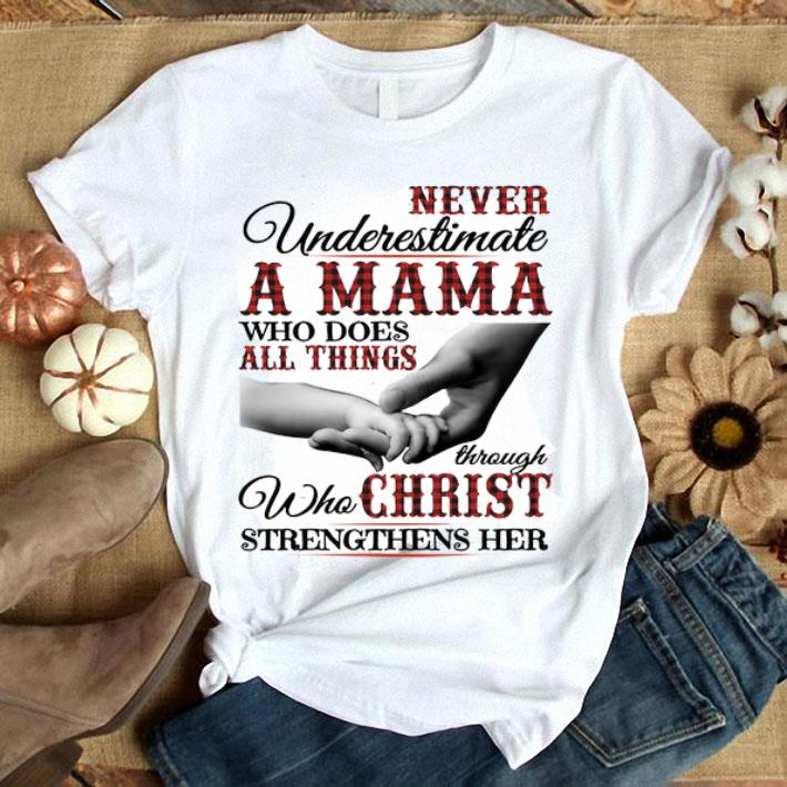 Never underestimate a Mama who does all things through christ shirt