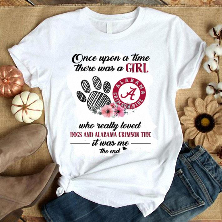 Once upon a time there was a girl Dogs and Alabama Crimson Tide shirt