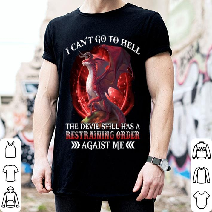 Red dragon i can't go to hell the devil still has a restraining shirt