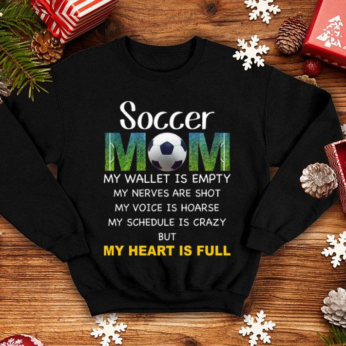 Soccer mom my wallet is empty my nerves are shot my voice hoarse shirt