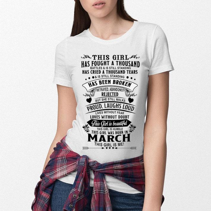 This girl has fought a thousand born in march this girl is me shirt