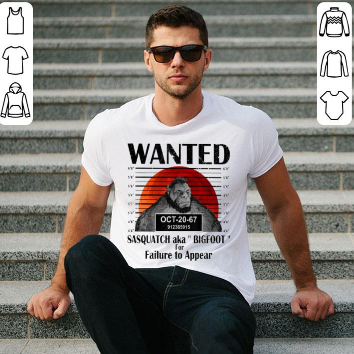 Wanted sasquatch aka bigfoot for failure to appear sunset shirt